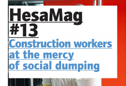 HesaMag 13 - Construction workers at the mercy of social dumping